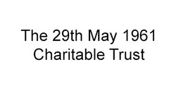 29th May 1961 Charitable Trust