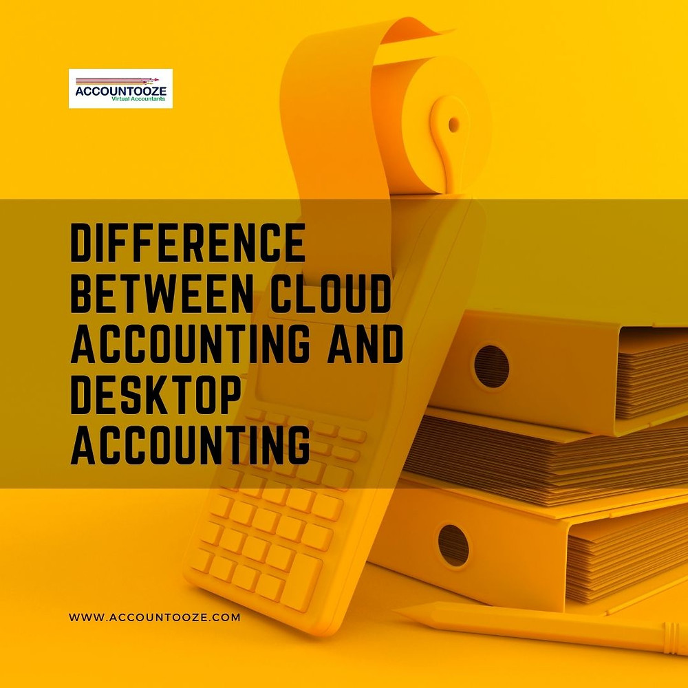 Difference between cloud accounting and desktop accounting.