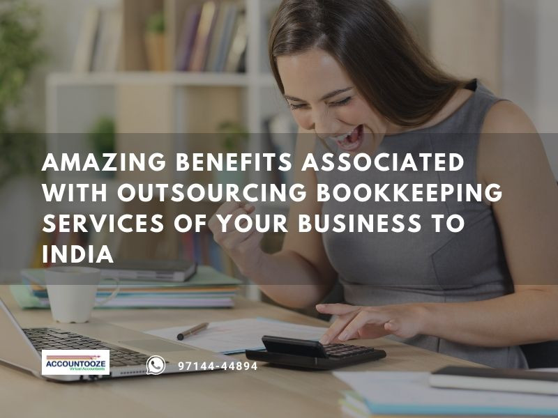 Amazing benefits associated with outsourcing Bookkeeping services of your business to India