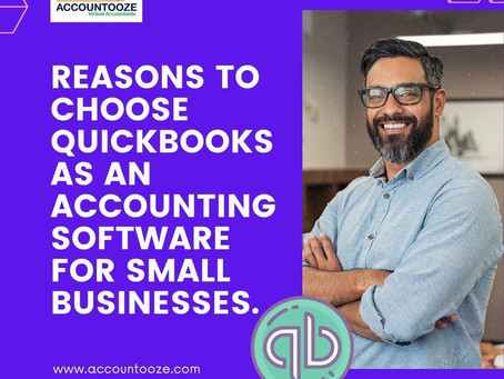 Reasons to choose Quick books as an accounting software for small businesses.