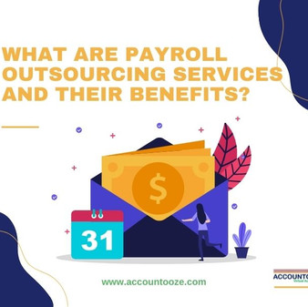 What are payroll outsourcing services and their benefits ?