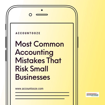 Most Common Accounting Mistakes That Risk Small Businesses