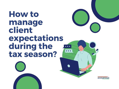 How to manage client expectation during the tax season?