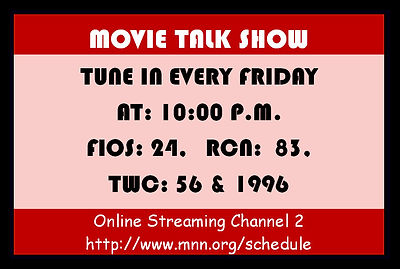 Movie Talk Show channels on Firday at: 10p.m.
