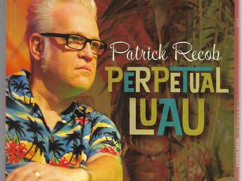 "Patrick Recob Releases ""Perpetual Luau"" to Raves"