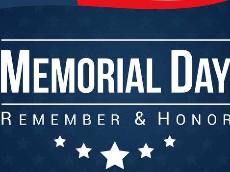 Closed for Memorial Day, May 31st, 2021