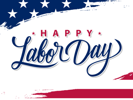 Happy Labor Day! Fuller Team Closed Monday, September 6th, 2021