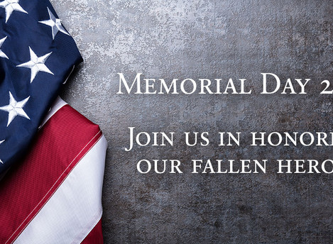 Honoring Our Fallen Heroes - Memorial Day 2020