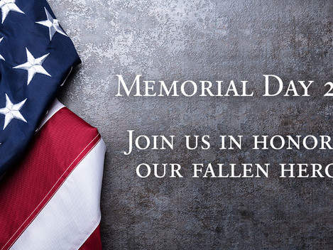 Honoring Our Fallen Heroes - Memorial Day 2020