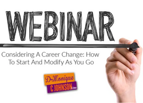 Webinar: Are You Considering a Career Change?