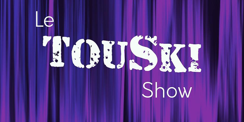 Le Touski Show