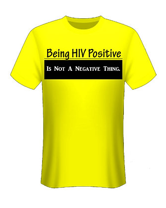 """Being HIV Positive"" t-shirt"