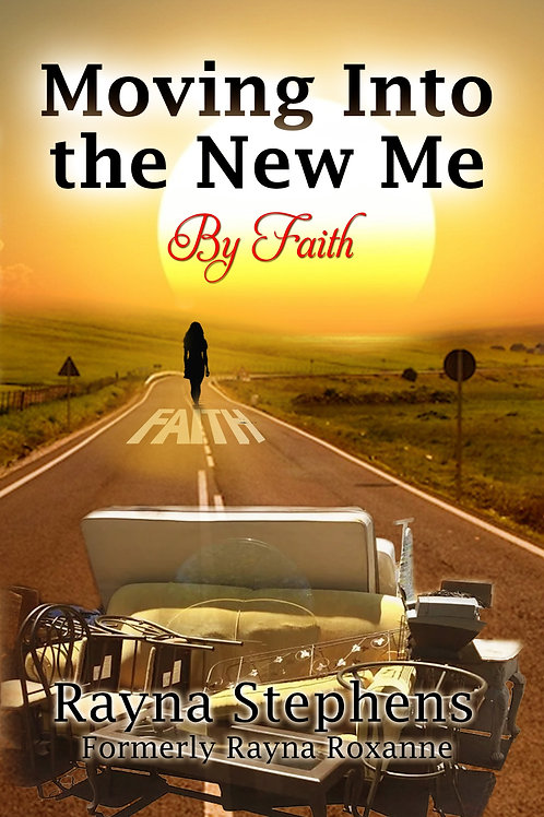 Moving Into the New Me by Faith