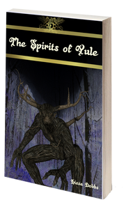The cover for The Spirits of Yule shows a dark forest with a tree-like monster with horns crouching in the snow.