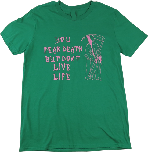 You Fear Death But Don't Live Life - Green/Pink