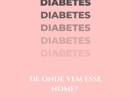 """Qual a origem do nome """"Diabetes""""?"""