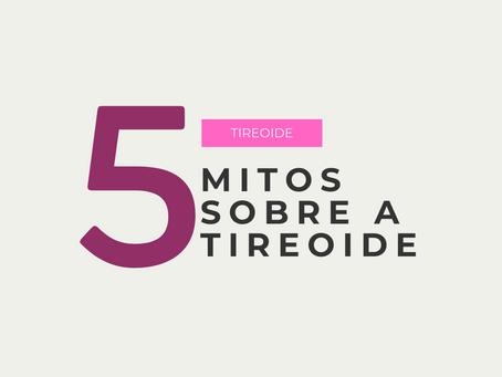 5 mitos sobre a Tireoide