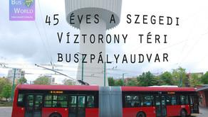 45 éves a szegedi Víztorony téri buszpályaudvar