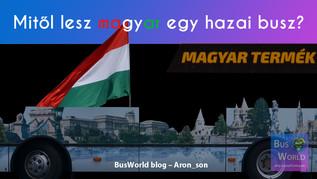 Mitől lesz magyar egy hazai busz?