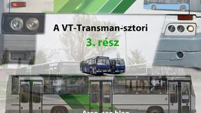 A VT-Transman-sztori | 3. rész