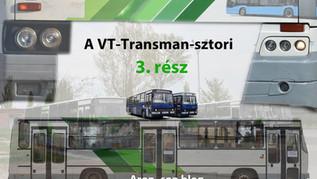A VT-Transman-sztori   3. rész