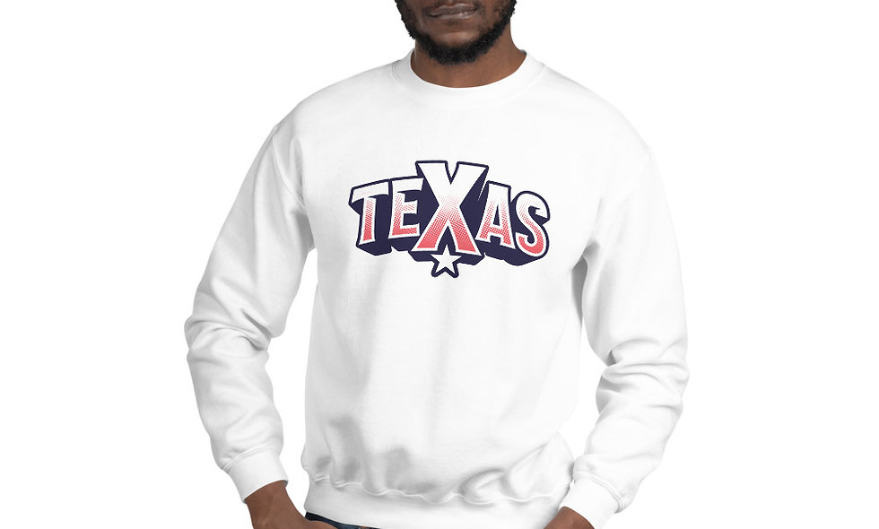 Texas Unisex Sweatshirt - Everything is Bigger and Better in Texas