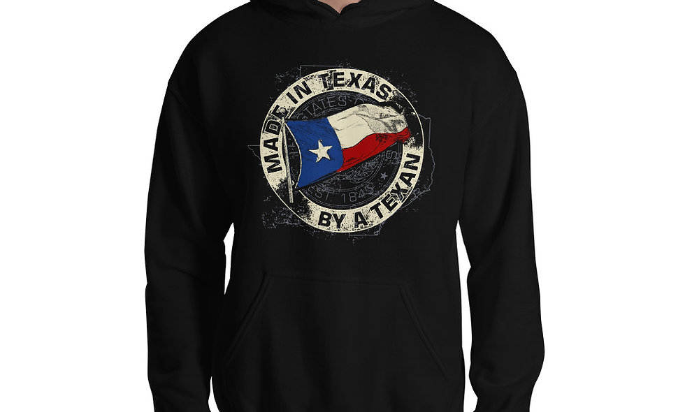 Made in Texas, by a Texan Unisex Hoodie - The Greatest State in the Country