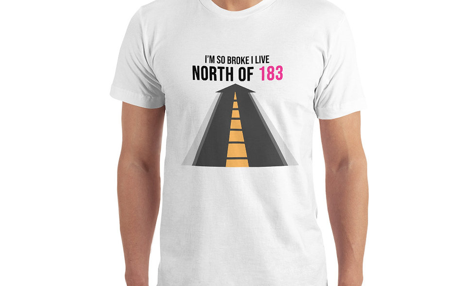 I Live North of 183 - Broke in Austin, TX T-Shirt