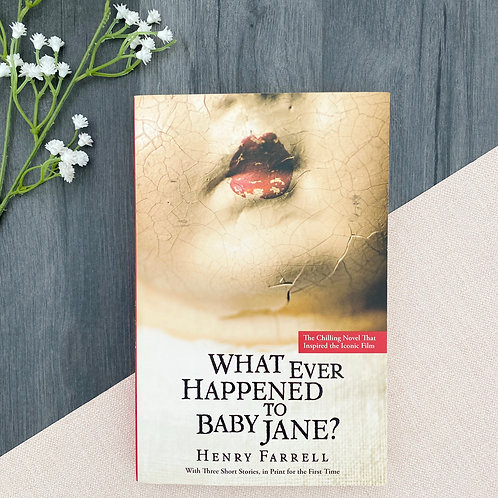 What Ever Happened to Baby Jane? - Henry Farrell
