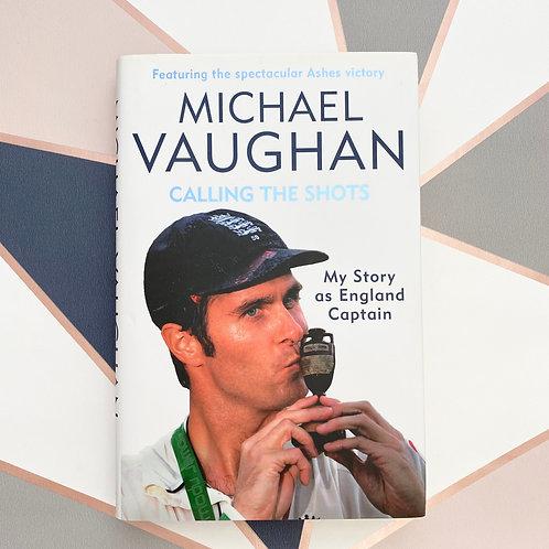 Calling The Shot - Michael Vaughan