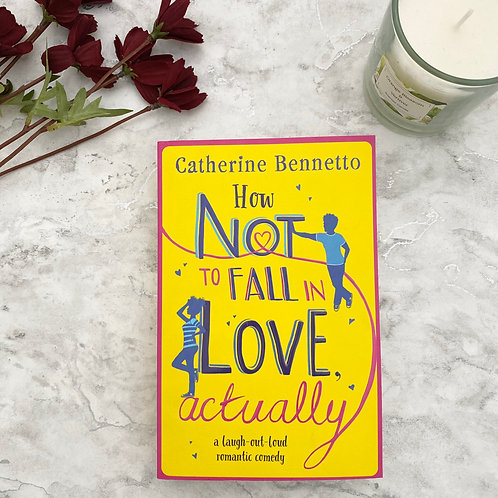 How Not To Fall In Love Actually - Catherine Bennetto