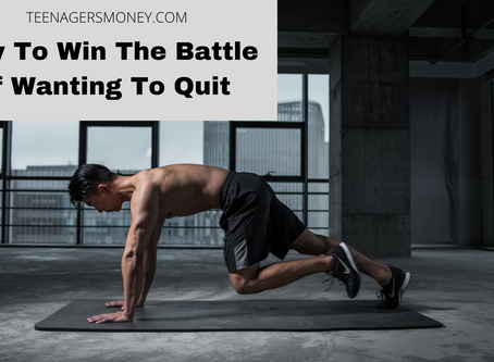 How To Win The Battle Of Wanting To Quit