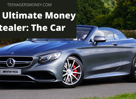 The Ultimate Money Stealer: The Car