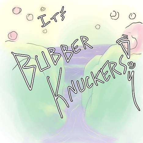 BBBR-KNK-KR ITS THE BUBBERKNUKKERS 2.png