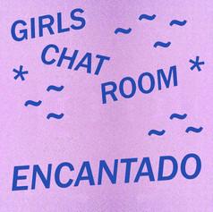 GIRLS CHAT ROOM - ENCANTADO