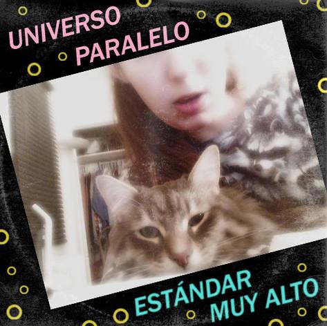 UNIVERSO PARALELO - ESTÁNDAR MUY ALTO