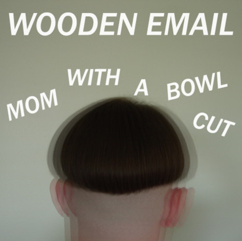WOODEN EMAIL - MOM WITH A BOWL CUT