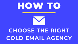 The Ultimate Checklist to Choose the Right Cold Email Agency