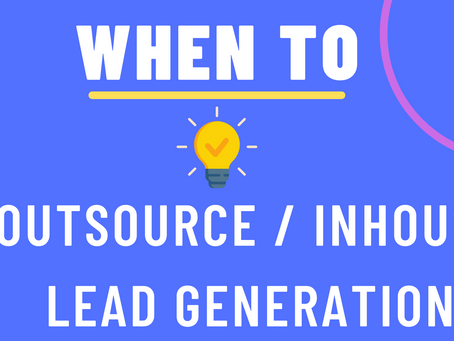 When to In-house or Outsource Lead Generation?