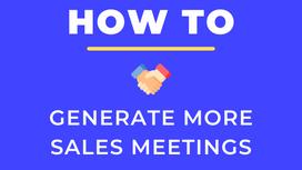 How To Generate More Sales Meetings?