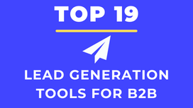 19 Best Lead Generation Tools For B2B Businesses In 2021