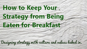 How to Keep Your Strategy from Being Eaten for Breakfast