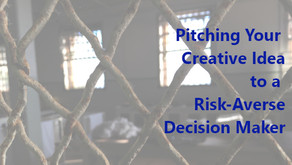 Pitching Your Creative Idea to a Risk-Averse Decision Maker