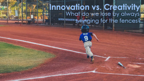 Innovation vs. Creativity -- What do we lose by always swinging for the fences?