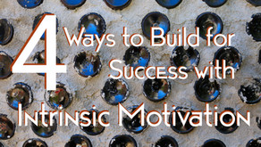 4 Ways to Build for Success with Intrinsic Motivation