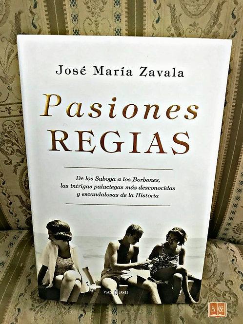 Pasiones Regias - Jose María Zavala