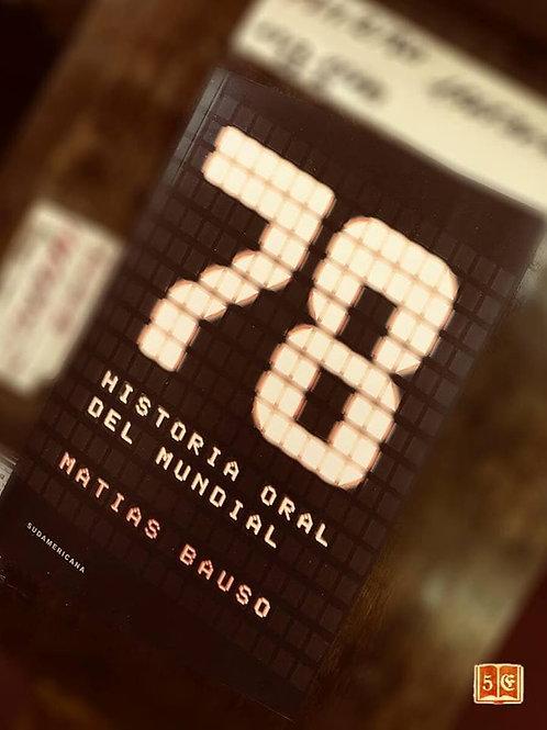 78. Historia oral del Mundial - Matias Bauso