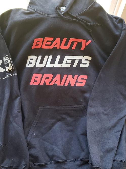 Beauty Bullets Brains Hoodie or Sweatshirt