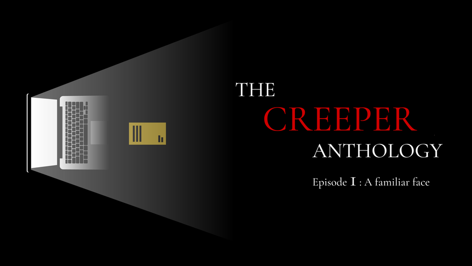 Creeper: Episode 1