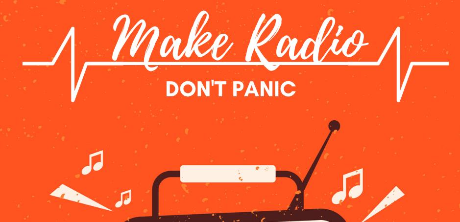 MAKE RADIO DON'T PANIC